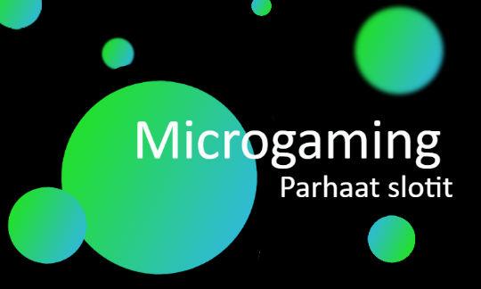 Microgaming parhaat slotit