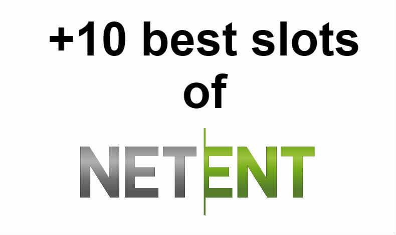 +10 best slots of netentnt